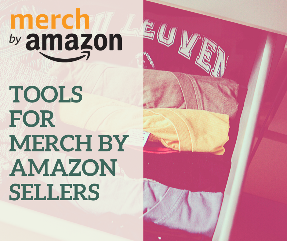 Tools for Merch by Amazon Sellers 1
