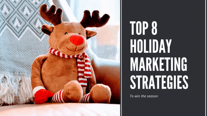 Top 8 Actionable Holiday Marketing Strategies 82