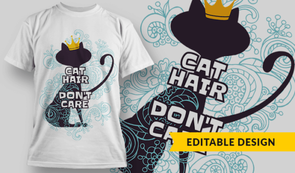 Cat Hair, Don't Care | Editable T-shirt Design Template 2305 1