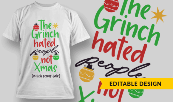 The Grinch Hated People, Not Xmas (which seems fair) | Editable T-shirt Design Template 2363 1