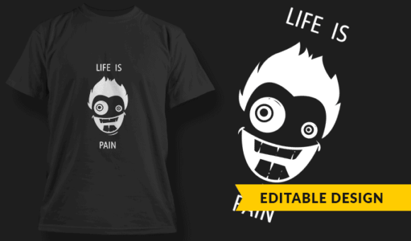 Life is Pain | Editable T-shirt Design Template 2411 1