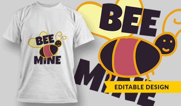 Bee Mine | Editable T-shirt Design Template 2470 1