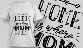 Home is Where Mom is | T-shirt Design Template 2551