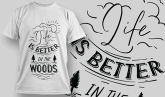 Life Is Better In The Woods | T-shirt Design Template 2592