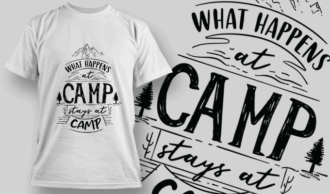 What Happens At Camp, Stays At Camp | T-shirt Design Template 2600