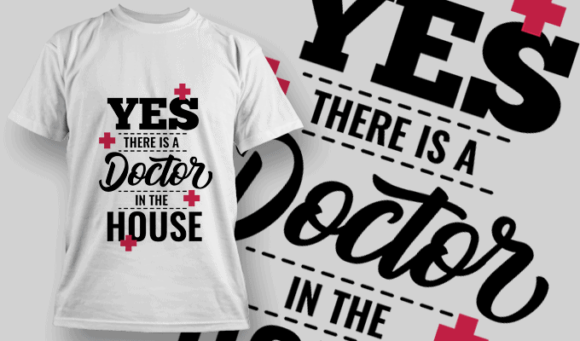 Yes, There is A Doctor in The House | T-shirt Design Template 2548