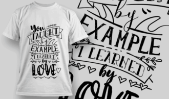 You Taught By Example, I Learned By Love | T-shirt Design Template 2573
