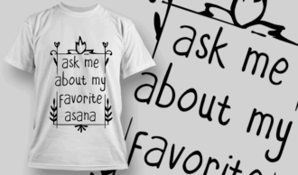 Ask Me About My Favorite Asana | T-shirt Design Template 2698