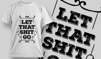 Let That Shit Go | T-shirt Design Template 2681