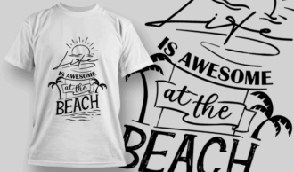 Life Is Awesome At The Beach | T-shirt Design Template 2647