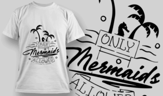 Only Mermaids Allowed | T-shirt Design Template 2642