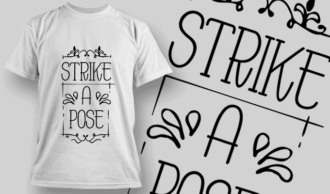 Strike A Pose | T-shirt Design Template 2669