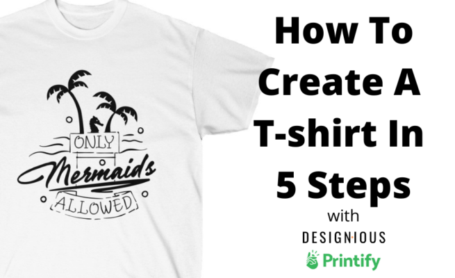 How To Create A T-shirt With Designious and Printify In 5 Steps 70
