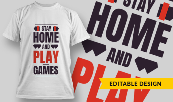 Stay Home And Play Games | T-shirt Design Template 2757